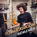 Schmackeboom (Vill du knulla med mig) (Remixes)/Le Tac