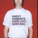 Good Love Gone Bad/Sweet Chariots