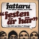 Festen är här/Fattaru