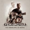Ack Värmeland du sköna/Sven-Ingvars