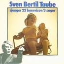 sjunger 22 barnvisor / 3 sagor/Sven-Bertil Taube