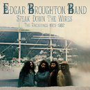 Speak Down The Wires: The Recordings 1975-1982/The Edgar Broughton Band