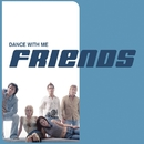 Dance With Me/Friends