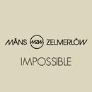 Impossible/Måns Zelmerlöw
