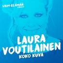 Koko kuva (Vain elämää kausi 6)/Laura Voutilainen