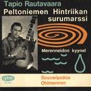 Peltoniemen Hintriikan surumarssi/Tapio Rautavaara