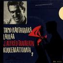 Tapio Rautavaara laulaa J. Alfred Tannerin kuolemattomia 2/Tapio Rautavaara