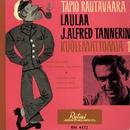 Tapio Rautavaara laulaa J. Alfred Tannerin kuolemattomia 1/Tapio Rautavaara