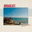 Heartbeat Paradise/Broadcast