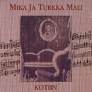 Kotiin/Mika ja Turkka Mali