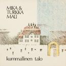 Kummallinen talo/Mika ja Turkka Mali