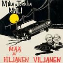 Mää ja hiljanen Viljanen/Mika ja Turkka Mali
