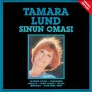 Sinun omasi/Tamara Lund