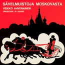 Sävelmuistoja Moskovasta/Veikko Ahvenainen