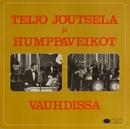 Vauhdissa/Teijo Joutsela ja Humppa-Veikot