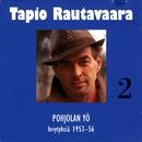 2 Pohjolan yö - levytyksiä 1953-1956/Tapio Rautavaara