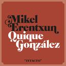 Intacto (feat. Quique González)/Mikel Erentxun