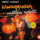 Känkkäränkkä ja Artturi robotti/Mikko Alatalo