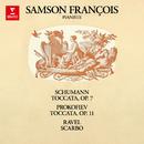 Schumann: Toccata, Op. 7 - Prokofiev: Toccata, Op. 11 - Ravel: Scarbo/Samson François