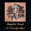 ¡Ay, Tenochtitlan!/Seguridad Social