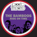 Ride On Time/The Bamboos