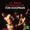 Bach: Matthäus-Passion, BWV 244/Ton Koopman