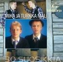 Tähtisarja - 30 Suosikkia/Mika ja Turkka Mali