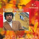 Tähtisarja - 30 Suosikkia/Taisto Tammi