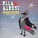 Varis Hilton feat. Kristiina Brask/Ella ja Aleksi