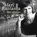 Hei Maija/Mari Rantasila