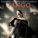 Tango/Pedro's Heavy Gentlemen