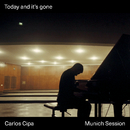 Today and it's gone (Munich Session)/Carlos Cipa