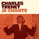 Je chante/Charles Trenet