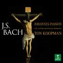Bach: Johannes-Passion, BWV 245/Ton Koopman
