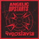 Live In Yugoslavia/Angelic Upstarts