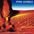 Non calpestare i fiori nel deserto (2021 Remaster)/Pino Daniele