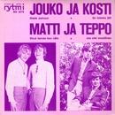 Jouko ja Kosti - Matti ja Teppo/Jouko ja Kosti