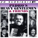 20 Suosikkia / Pedro's Heavy Gentlemen & Friends/Pedro's Heavy Gentlemen