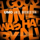 A Good Time Was Had By All 1976 - 1979/UMO Jazz Orchestra