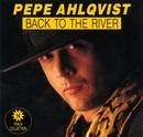 Back To The River/Pepe Ahlqvist