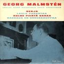 Laulaa Georg Malmsténin uusia sävellyksiä/Georg Malmstén