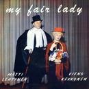 My Fair Lady/Vieno Kekkonen