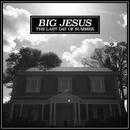 The Last Day Of Summer/Big Jesus