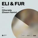 Otherside (Dosem Remix)/Eli & Fur