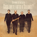 "Cosa avete fatto a Solange (From ""What Have You Done to Solange?"")/Stefano Di Battista"