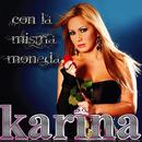 Con la Misma Moneda/Karina