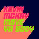 Move Ya Body/Kevin McKay