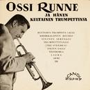 Ossi Runne ja hänen kultainen trumpettinsa/Ossi Runne