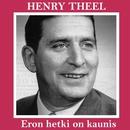 Eron hetki on kaunis/Henry Theel