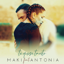 Te quise tanto (feat. Antonia)/Maki